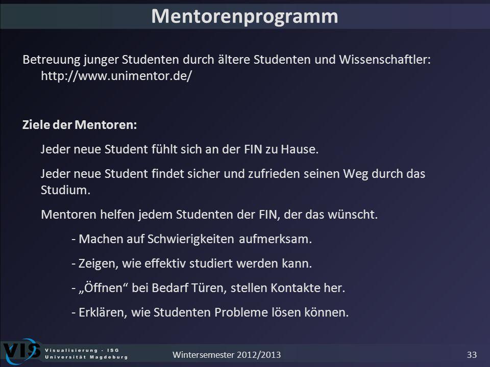 Mentorenprogramm Betreuung junger Studenten durch ältere Studenten und Wissenschaftler: http://www.unimentor.de/ Ziele der Mentoren: Jeder neue Studen