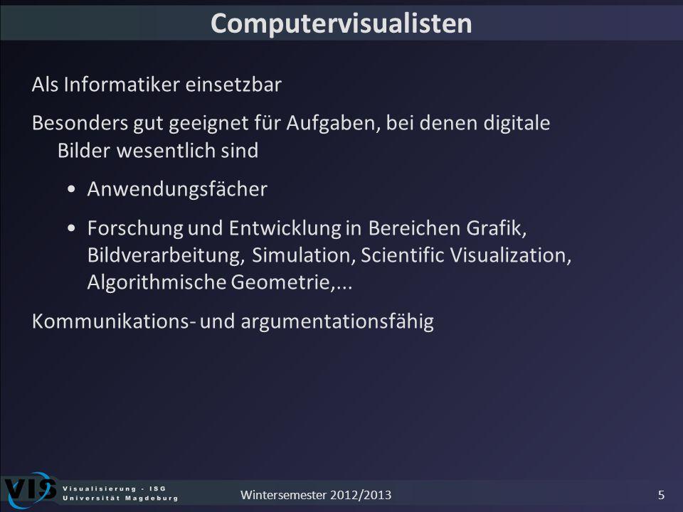 Computervisualisten Als Informatiker einsetzbar Besonders gut geeignet für Aufgaben, bei denen digitale Bilder wesentlich sind Anwendungsfächer Forsch