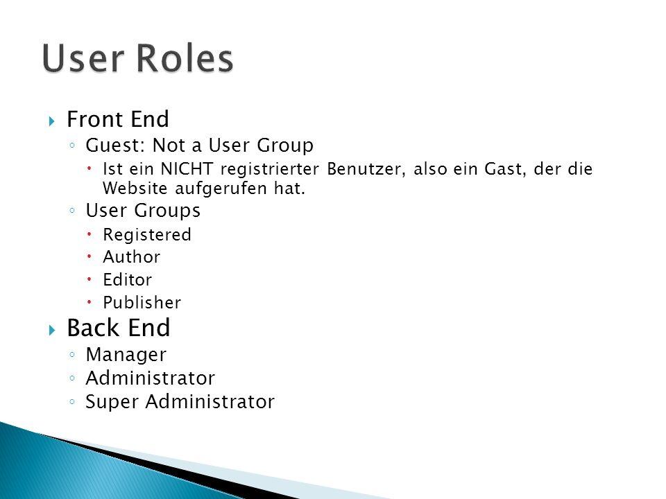 Front End Guest: Not a User Group Ist ein NICHT registrierter Benutzer, also ein Gast, der die Website aufgerufen hat.