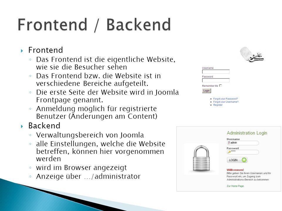 Frontend Das Frontend ist die eigentliche Website, wie sie die Besucher sehen Das Frontend bzw.