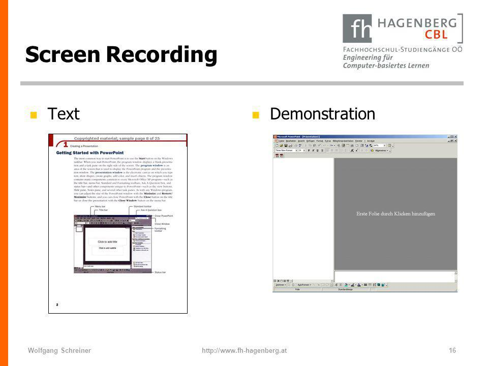 Wolfgang Schreinerhttp://www.fh-hagenberg.at16 Screen Recording n Text n Demonstration