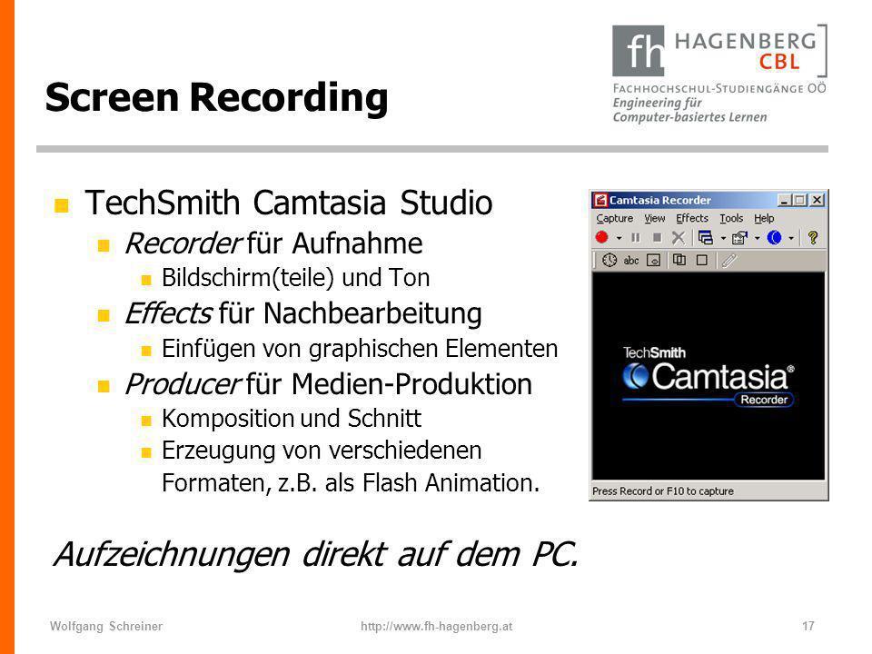 Wolfgang Schreinerhttp://www.fh-hagenberg.at17 Screen Recording n TechSmith Camtasia Studio n Recorder für Aufnahme n Bildschirm(teile) und Ton n Effe
