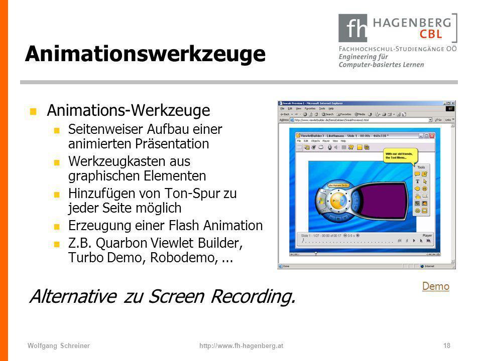 Wolfgang Schreinerhttp://www.fh-hagenberg.at18 Animationswerkzeuge n Animations-Werkzeuge n Seitenweiser Aufbau einer animierten Präsentation n Werkze