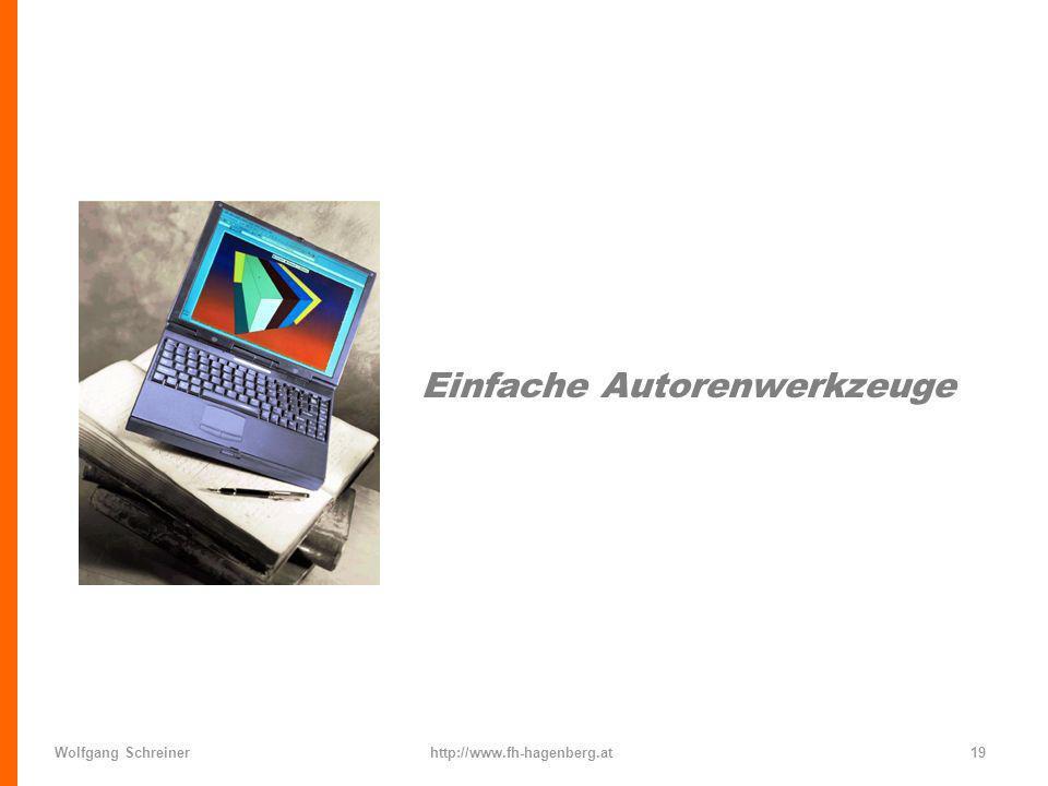 Wolfgang Schreinerhttp://www.fh-hagenberg.at19 Einfache Autorenwerkzeuge