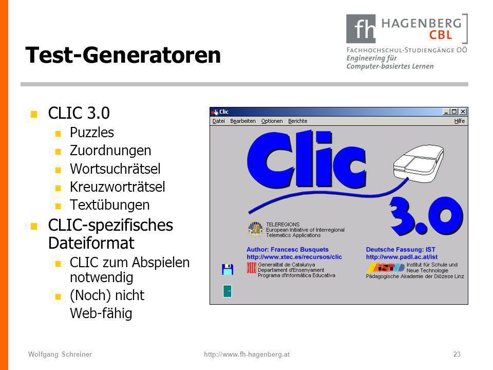 Wolfgang Schreinerhttp://www.fh-hagenberg.at23 Test-Generatoren n CLIC 3.0 n Puzzles n Zuordnungen n Wortsuchrätsel n Kreuzworträtsel n Textübungen n