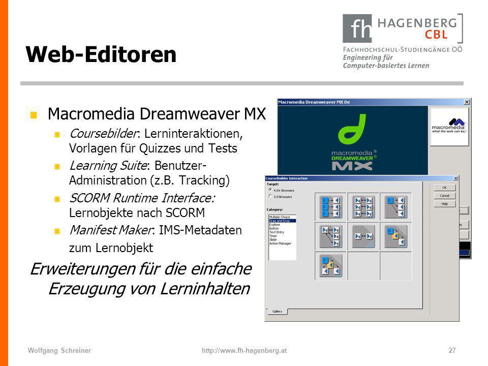 Wolfgang Schreinerhttp://www.fh-hagenberg.at27 Web-Editoren n Macromedia Dreamweaver MX n Coursebilder: Lerninteraktionen, Vorlagen für Quizzes und Te