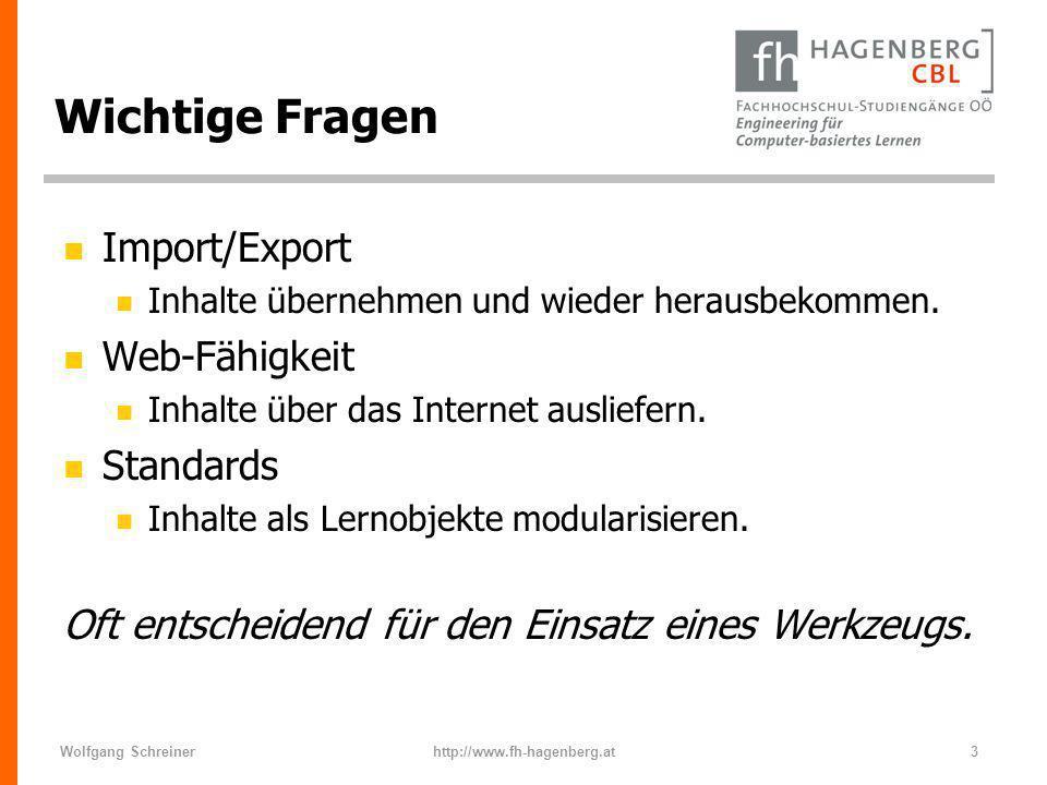 Wolfgang Schreinerhttp://www.fh-hagenberg.at3 Wichtige Fragen n Import/Export n Inhalte übernehmen und wieder herausbekommen. n Web-Fähigkeit n Inhalt