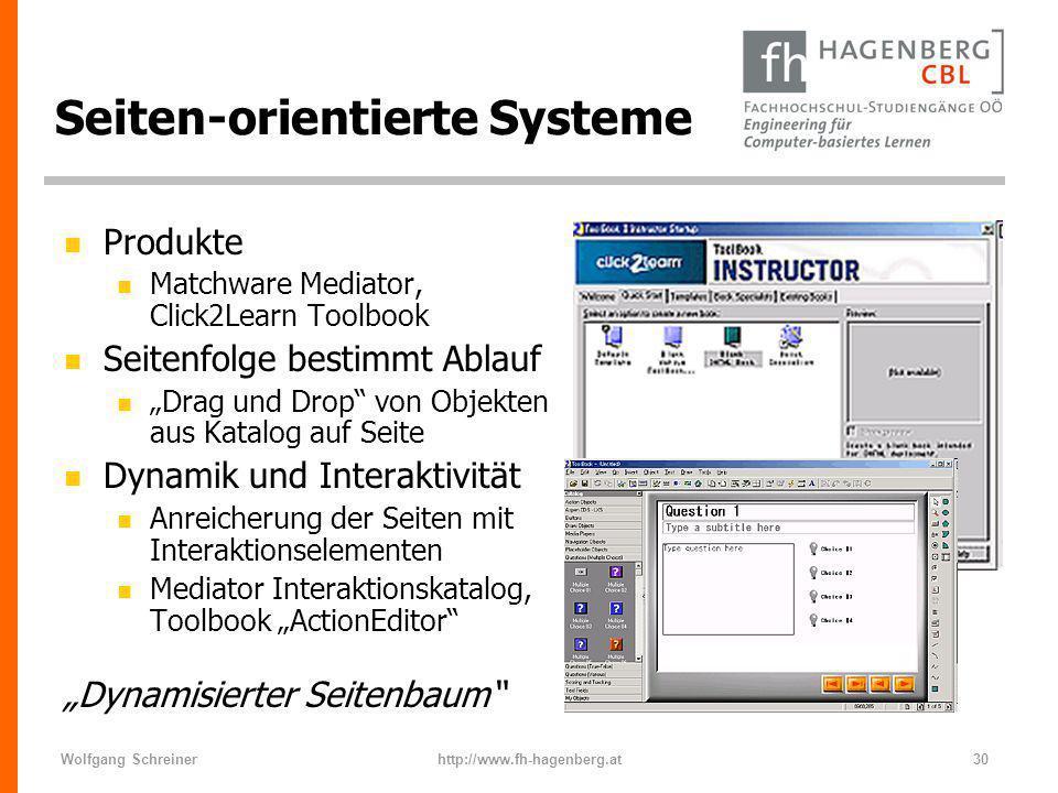 Wolfgang Schreinerhttp://www.fh-hagenberg.at30 Seiten-orientierte Systeme n Produkte n Matchware Mediator, Click2Learn Toolbook n Seitenfolge bestimmt