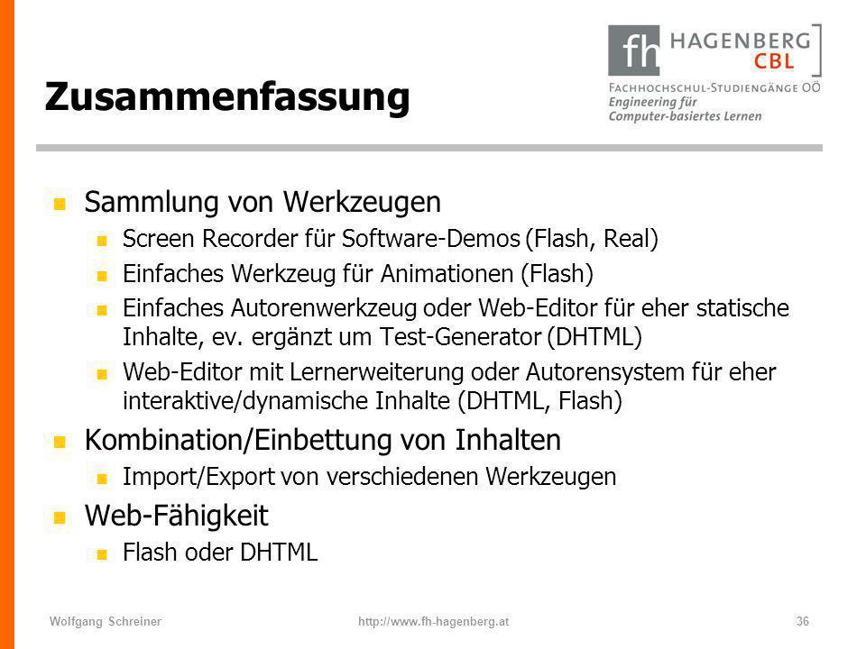 Wolfgang Schreinerhttp://www.fh-hagenberg.at36 Zusammenfassung n Sammlung von Werkzeugen n Screen Recorder für Software-Demos (Flash, Real) n Einfache