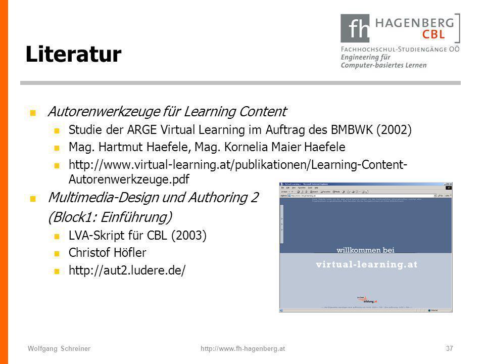Wolfgang Schreinerhttp://www.fh-hagenberg.at37 Literatur n Autorenwerkzeuge für Learning Content n Studie der ARGE Virtual Learning im Auftrag des BMB