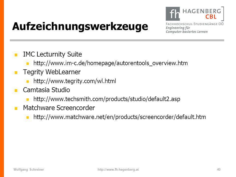 Wolfgang Schreinerhttp://www.fh-hagenberg.at40 Aufzeichnungswerkzeuge n IMC Lecturnity Suite n http://www.im-c.de/homepage/autorentools_overview.htm n