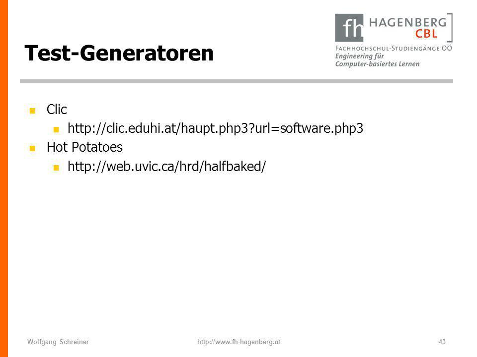 Wolfgang Schreinerhttp://www.fh-hagenberg.at43 Test-Generatoren n Clic n http://clic.eduhi.at/haupt.php3?url=software.php3 n Hot Potatoes n http://web