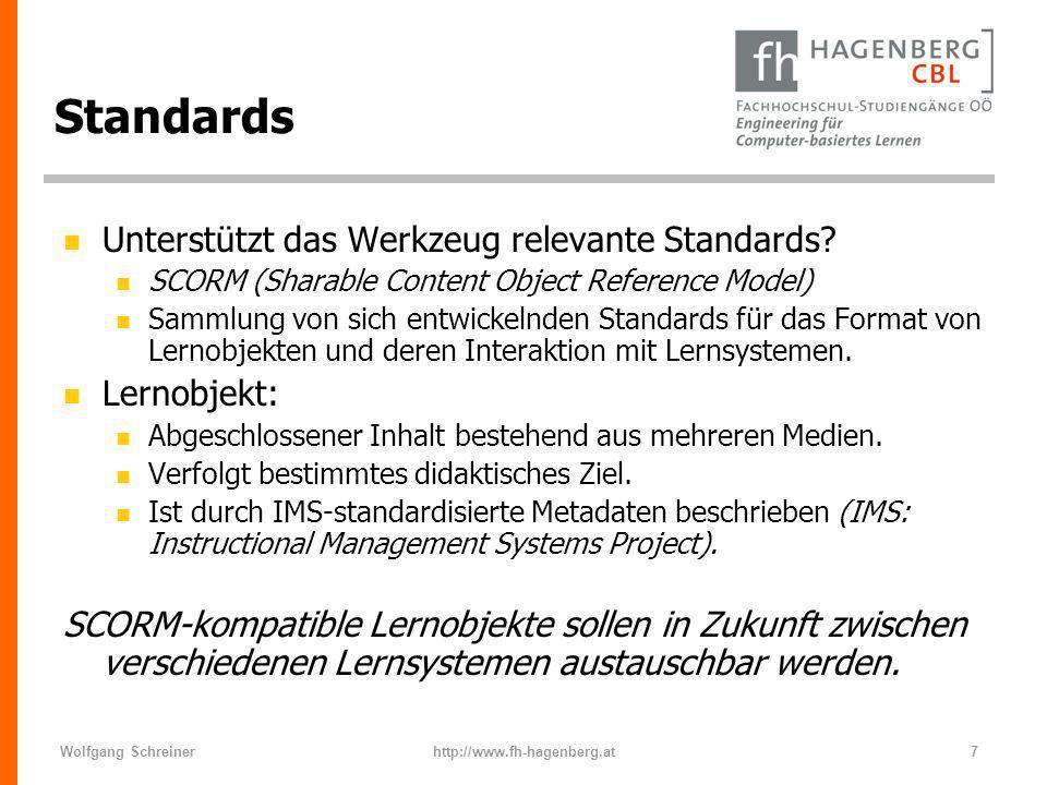 Wolfgang Schreinerhttp://www.fh-hagenberg.at7 Standards n Unterstützt das Werkzeug relevante Standards? n SCORM (Sharable Content Object Reference Mod