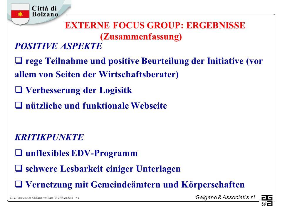 Galgano & Associati s.r.l. ULL Comune di Bolzano risultati CS Tributi-E44 11 EXTERNE FOCUS GROUP: ERGEBNISSE (Zusammenfassung) POSITIVE ASPEKTE rege T