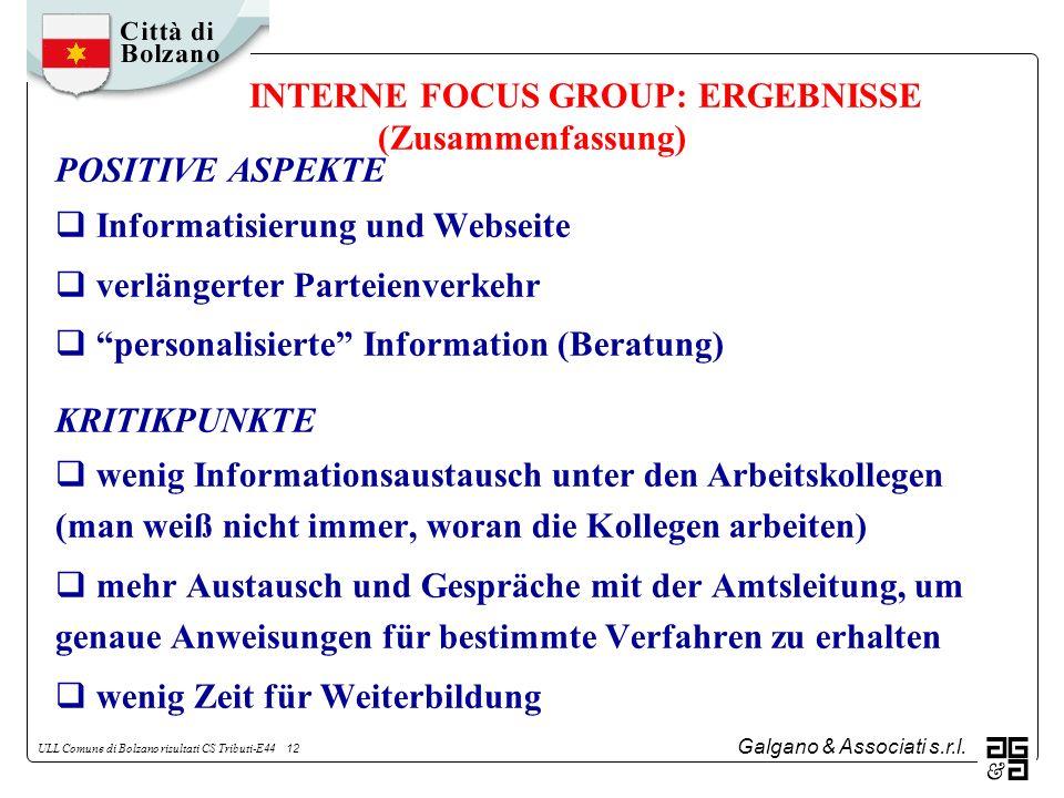 Galgano & Associati s.r.l. ULL Comune di Bolzano risultati CS Tributi-E44 12 INTERNE FOCUS GROUP: ERGEBNISSE (Zusammenfassung) POSITIVE ASPEKTE Inform