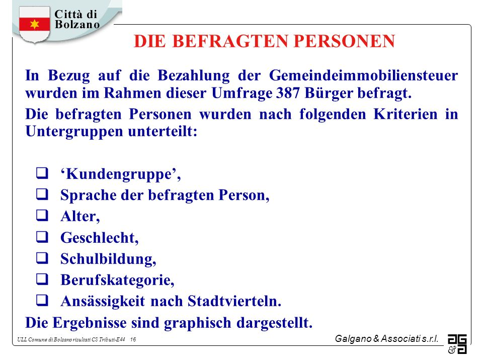 Galgano & Associati s.r.l. ULL Comune di Bolzano risultati CS Tributi-E44 16 DIE BEFRAGTEN PERSONEN In Bezug auf die Bezahlung der Gemeindeimmobiliens