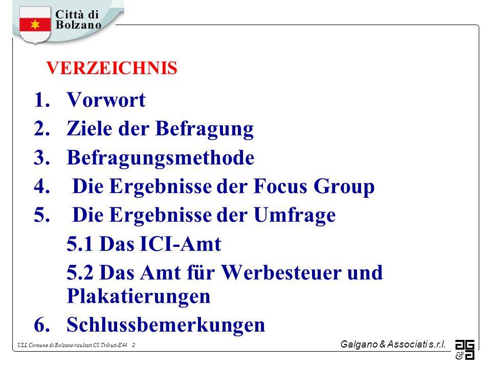 Galgano & Associati s.r.l. ULL Comune di Bolzano risultati CS Tributi-E44 2 1.Vorwort 2.Ziele der Befragung 3.Befragungsmethode 4. Die Ergebnisse der