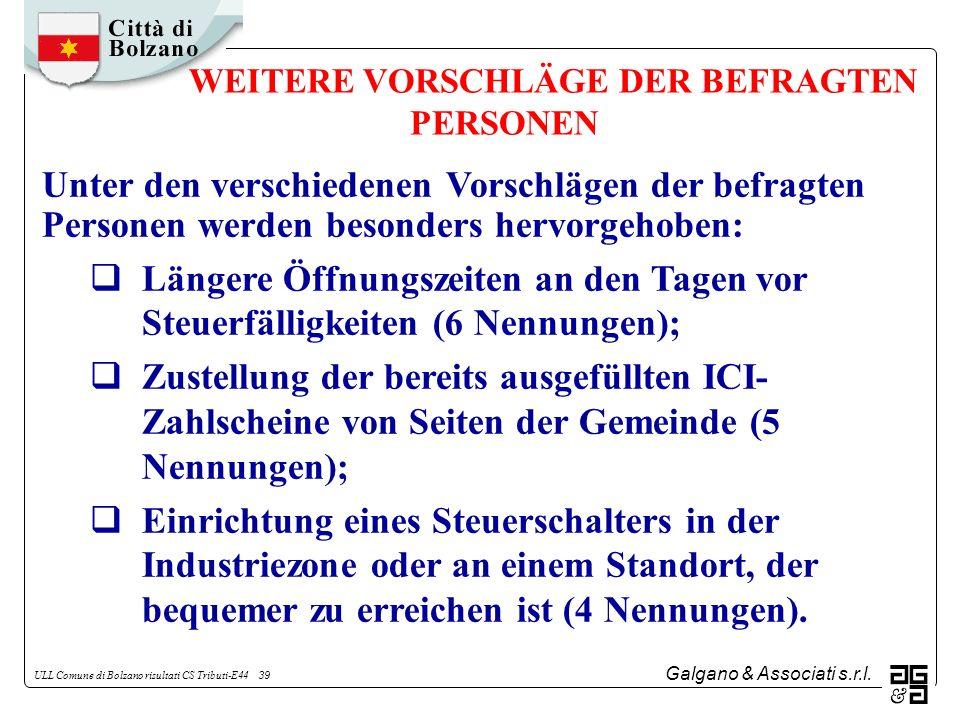 Galgano & Associati s.r.l. ULL Comune di Bolzano risultati CS Tributi-E44 39 WEITERE VORSCHLÄGE DER BEFRAGTEN PERSONEN Unter den verschiedenen Vorschl