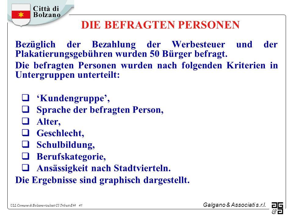 Galgano & Associati s.r.l. ULL Comune di Bolzano risultati CS Tributi-E44 41 DIE BEFRAGTEN PERSONEN Bezüglich der Bezahlung der Werbesteuer und der Pl