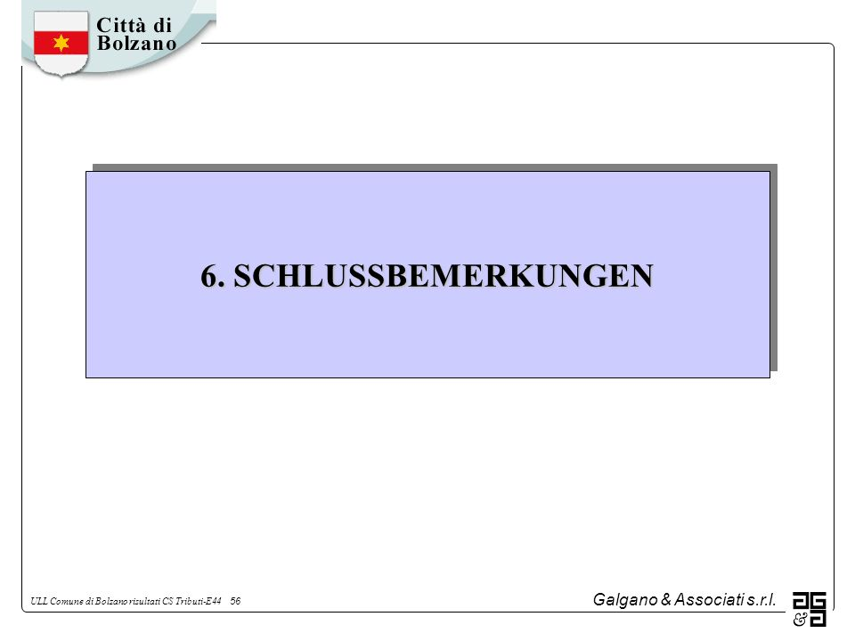 Galgano & Associati s.r.l. ULL Comune di Bolzano risultati CS Tributi-E44 56 6. SCHLUSSBEMERKUNGEN