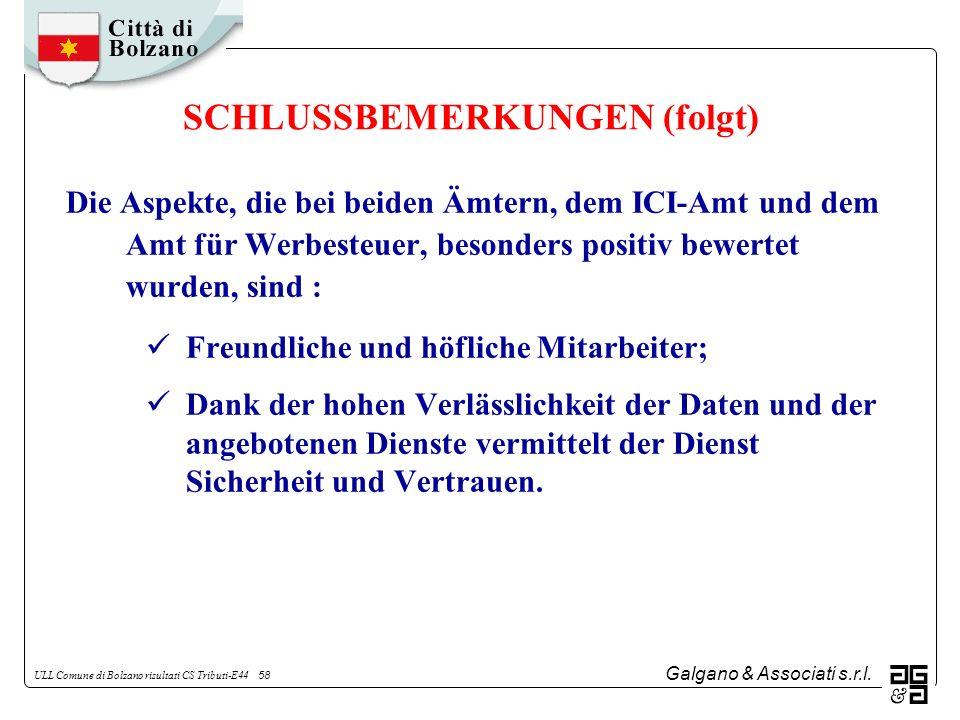 Galgano & Associati s.r.l. ULL Comune di Bolzano risultati CS Tributi-E44 58 Die Aspekte, die bei beiden Ämtern, dem ICI-Amt und dem Amt für Werbesteu