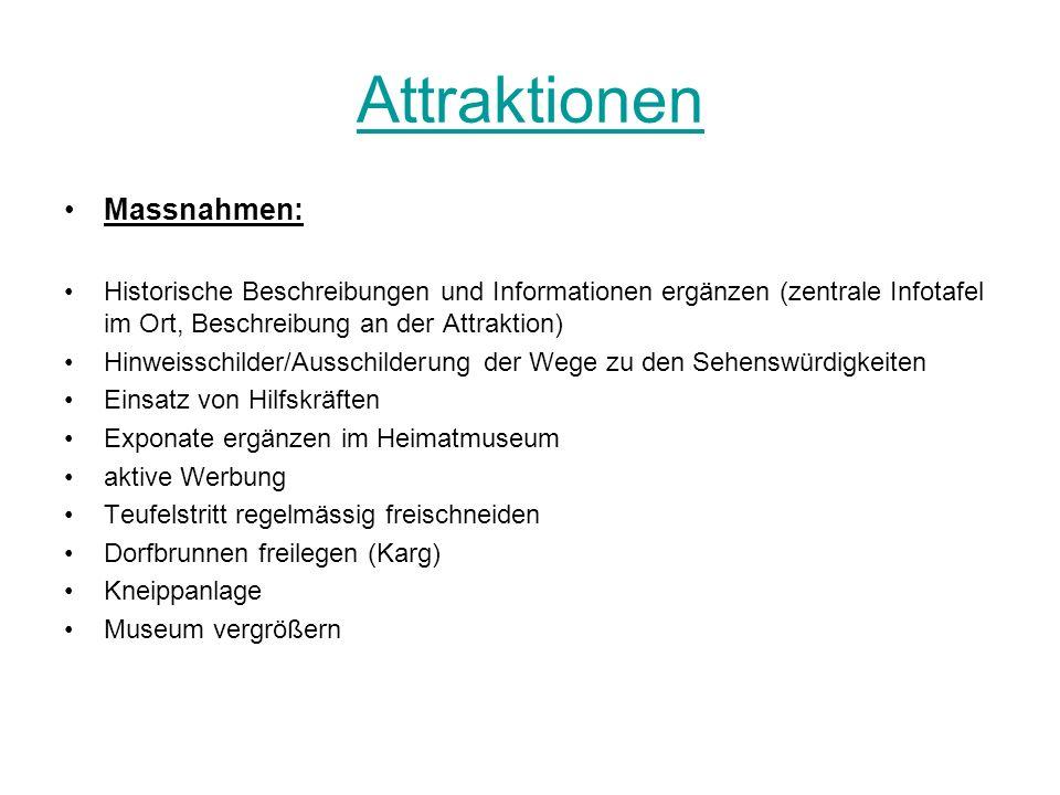Attraktionen Massnahmen: Historische Beschreibungen und Informationen ergänzen (zentrale Infotafel im Ort, Beschreibung an der Attraktion) Hinweisschi