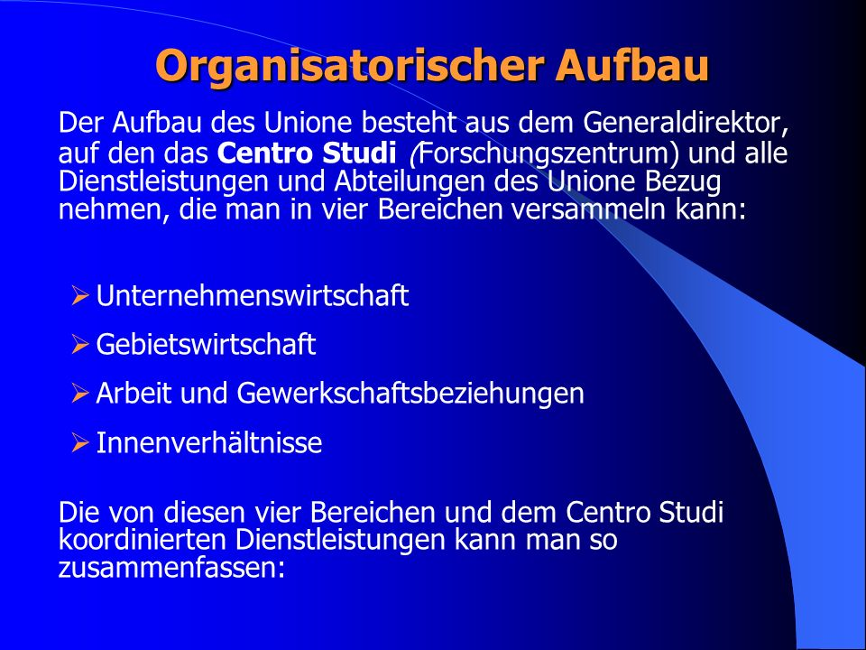 Organisatorischer Aufbau Der Aufbau des Unione besteht aus dem Generaldirektor, auf den das Centro Studi (Forschungszentrum) und alle Dienstleistungen