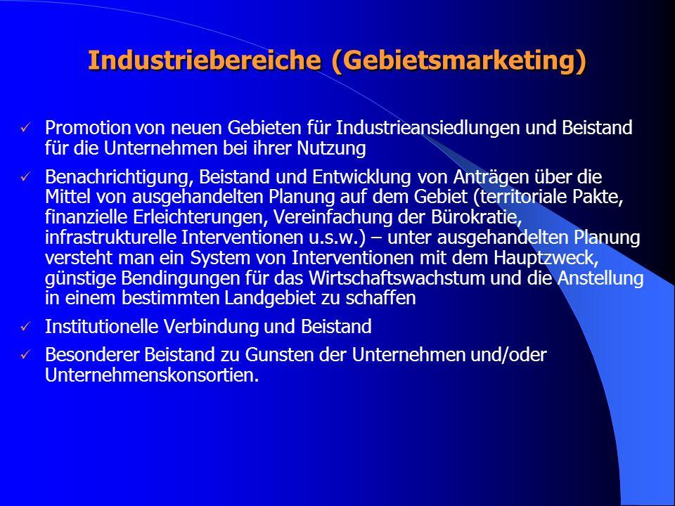 Industriebereiche (Gebietsmarketing) Promotion von neuen Gebieten für Industrieansiedlungen und Beistand für die Unternehmen bei ihrer Nutzung Benachr