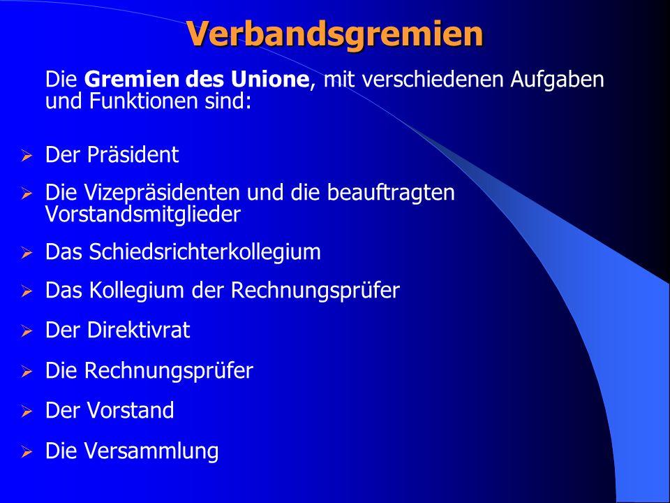 Die Gremien des Unione, mit verschiedenen Aufgaben und Funktionen sind: Der Präsident Die Vizepräsidenten und die beauftragten Vorstandsmitglieder Das