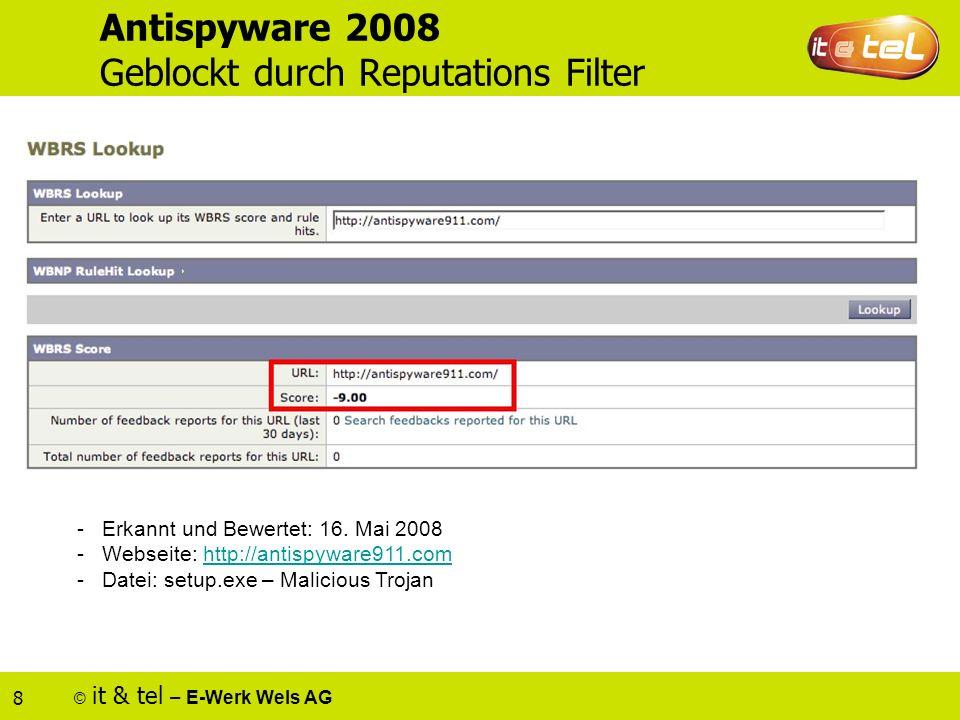 © it & tel – E-Werk Wels AG 8 Antispyware 2008 Geblockt durch Reputations Filter - Erkannt und Bewertet: 16.
