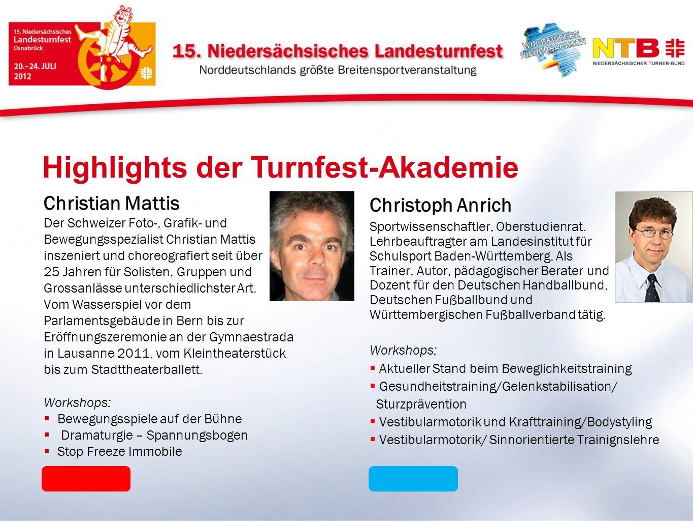 Highlights der Turnfest-Akademie Christian Mattis Der Schweizer Foto-, Grafik- und Bewegungsspezialist Christian Mattis inszeniert und choreografiert