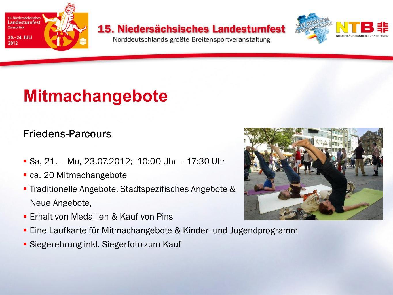 Friedens-Parcours Sa, 21. – Mo, 23.07.2012; 10:00 Uhr – 17:30 Uhr ca. 20 Mitmachangebote Traditionelle Angebote, Stadtspezifisches Angebote & Neue Ang