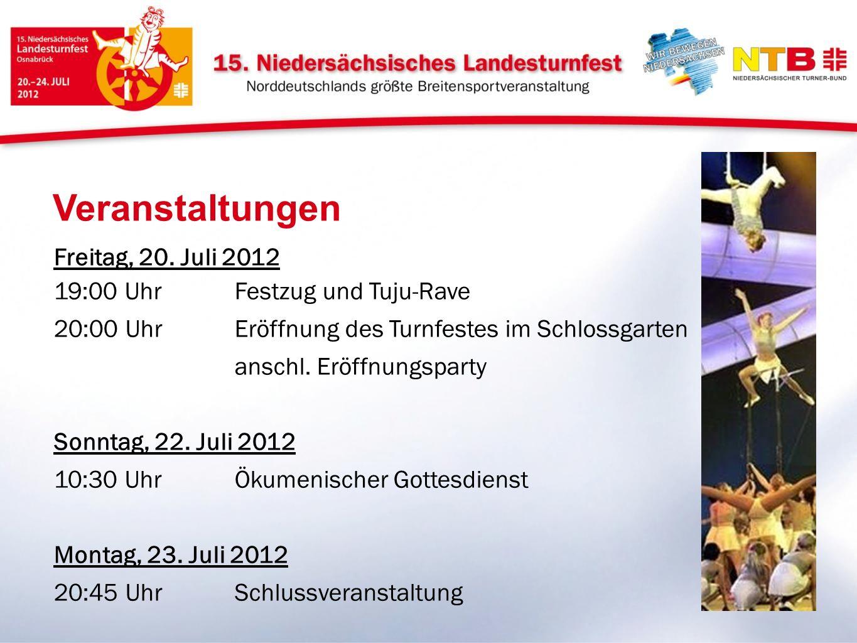 Veranstaltungen Freitag, 20. Juli 2012 19:00 UhrFestzug und Tuju-Rave 20:00 UhrEröffnung des Turnfestes im Schlossgarten anschl. Eröffnungsparty Sonnt