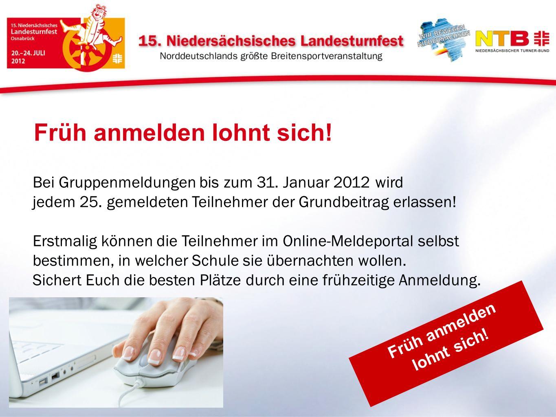 Früh anmelden lohnt sich! Bei Gruppenmeldungen bis zum 31. Januar 2012 wird jedem 25. gemeldeten Teilnehmer der Grundbeitrag erlassen! Erstmalig könne