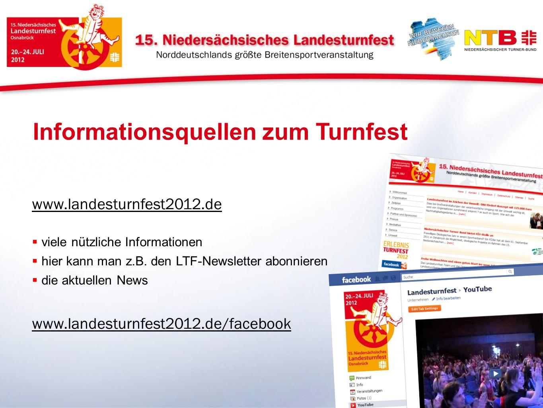 www.landesturnfest2012.de viele nützliche Informationen hier kann man z.B. den LTF-Newsletter abonnieren die aktuellen News www.landesturnfest2012.de/
