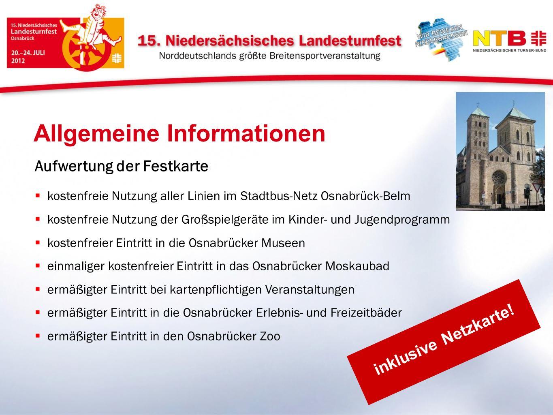 Allgemeine Informationen Aufwertung der Festkarte kostenfreie Nutzung aller Linien im Stadtbus-Netz Osnabrück-Belm kostenfreie Nutzung der Großspielge