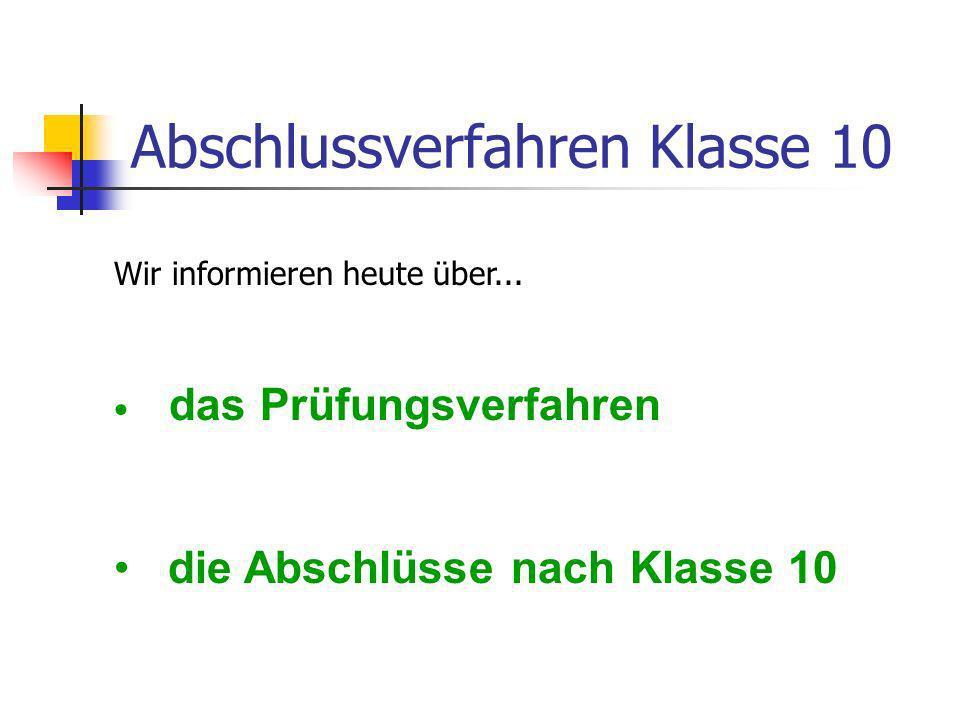 Prüfungen Die Abschlussprüfung besteht aus......der schriftlichen Prüfung in den Fächern Deutsch, Englisch und Mathematik und...der mündlichen Prüfung oder...einer besonderen Prüfungsleistung