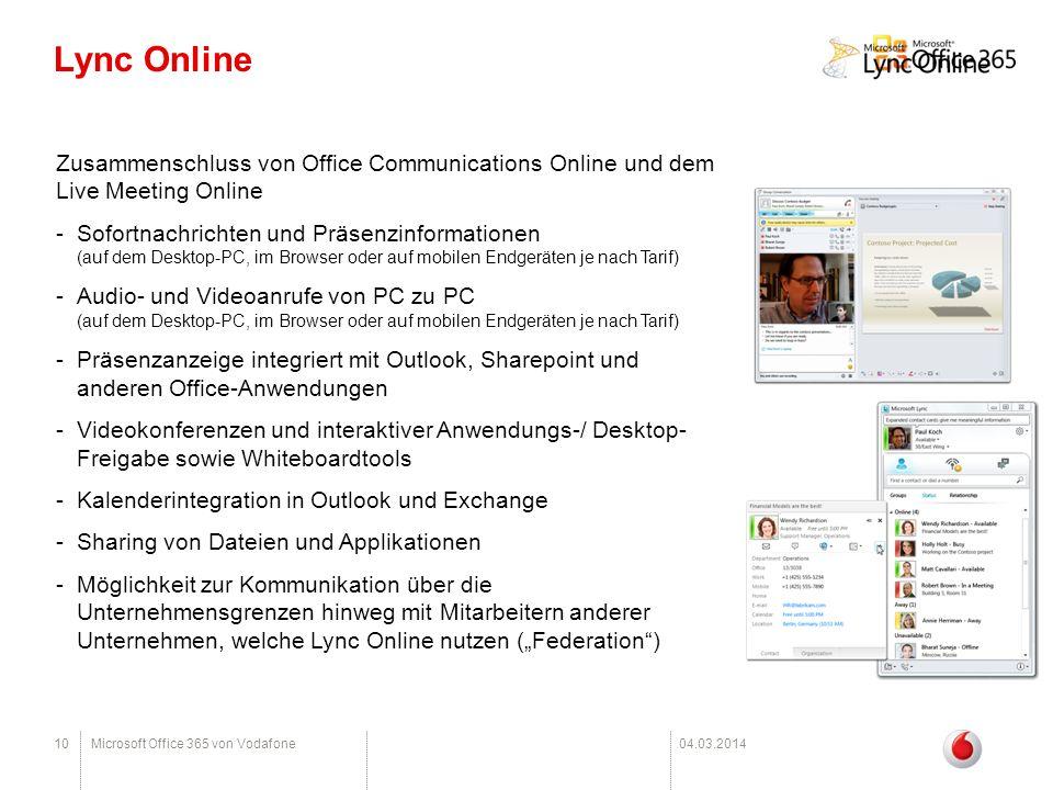 10Microsoft Office 365 von Vodafone04.03.2014 Lync Online Zusammenschluss von Office Communications Online und dem Live Meeting Online -Sofortnachrich