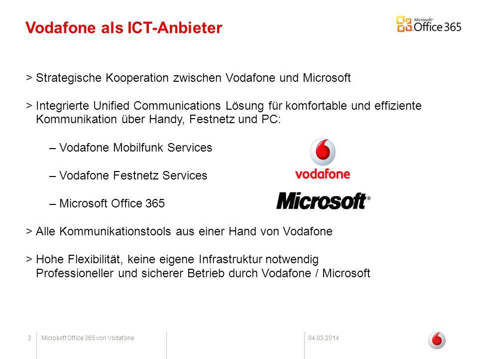 3Microsoft Office 365 von Vodafone04.03.2014 Vodafone als ICT-Anbieter >Strategische Kooperation zwischen Vodafone und Microsoft >Integrierte Unified