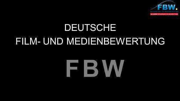 DEUTSCHE FILM- UND MEDIENBEWERTUNG F B WF B W