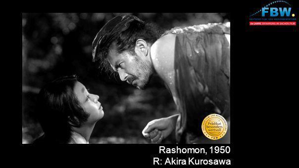 Rashomon, 1950 R: Akira Kurosawa