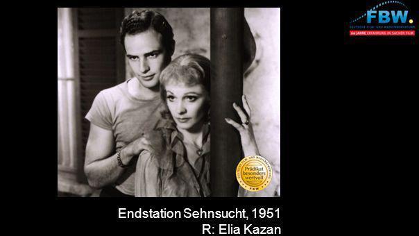 Endstation Sehnsucht, 1951 R: Elia Kazan