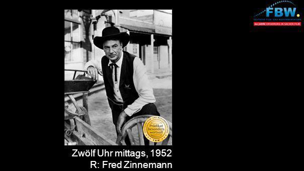 Zwölf Uhr mittags, 1952 R: Fred Zinnemann