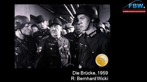 Die Brücke, 1959 R: Bernhard Wicki