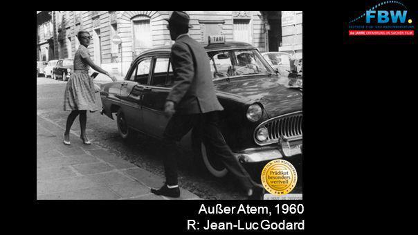Außer Atem, 1960 R: Jean-Luc Godard