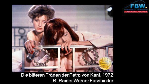 Die bitteren Tränen der Petra von Kant, 1972 R: Rainer Werner Fassbinder