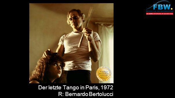 Der letzte Tango in Paris, 1972 R: Bernardo Bertolucci