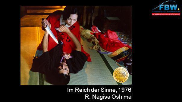Im Reich der Sinne, 1976 R: Nagisa Oshima