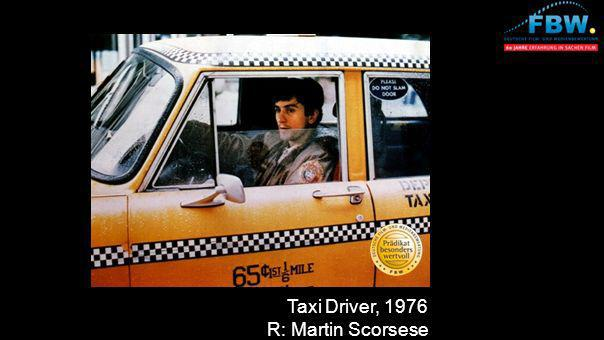 Taxi Driver, 1976 R: Martin Scorsese