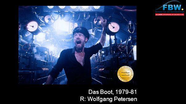 Das Boot, 1979-81 R: Wolfgang Petersen